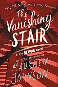 The Vanishing Stair (Truly Devious Book 2) by [Johnson, Maureen]