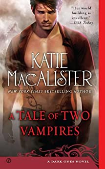 A Tale of Two Vampires: A Dark Ones Novel (Dark Ones series) by [Macalister, Katie]