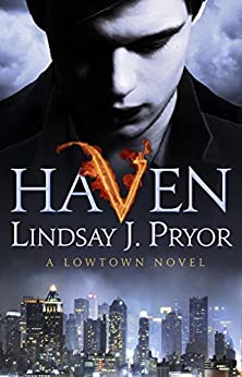 Haven: A Lowtown novel by [Pryor, Lindsay J.]