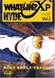 WHAT's IN? xP Vol.2 HYDE
