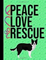 Peace Love Rescue: Sketchbook 8.5 x 11 Blank Paper 100 Pages Notebook For Drawing Art Journal Border Collie Dog Green Cover