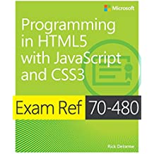 Programming in HTML5 with JavaScript and CSS3, Exam Ref 70-480