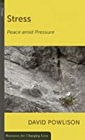 Stress: PEACE AND PRESSURE (RESOURCES FOR CHANGING LIVES)