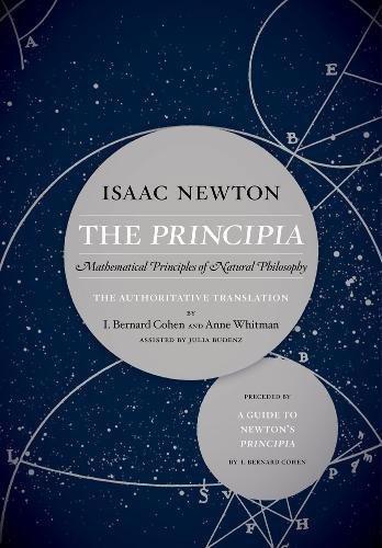 Download The Principia: Mathematical Principles of Natural Philosophy: the Authoritative Translation 0520290887