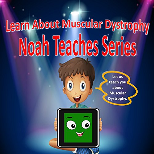 Learn About Muscular Dystophy Noah Teaches Series: Special Needs, Special Education, Disabilities (English Edition)