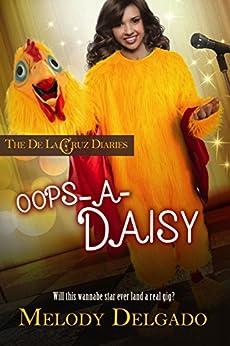 Oops-A-Daisy (The De La Cruz Diaries Book 1) by [Delgado, Melody]
