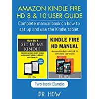 Amazon Kindle Fire HD 8 & 10 User Guide: Complete manual book on how to set up and use the Kindle tablet (March 2018) (English Edition)