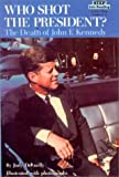 Who Shot the President?: The Death of John F. Kennedy (Step Into Reading : a Step 4 Book)