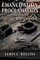 EMANCIPATION PROCLAMATION 2nd Edition: The True Black History