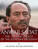 Anwar Sadat: The Life and Legacy of the Egyptian President (English Edition)
