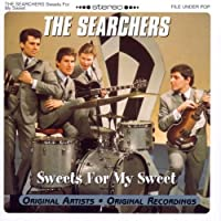 Sweets for My Sweet by Searchers (2000-04-25)