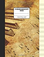 Standard Manuscript Paper: 100 Numbered Pages with Vintage Cover - Blank Sheet 12 Stave Music Notebook for Students and Musicians