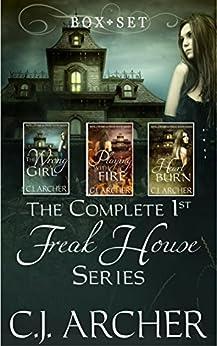 The Complete 1st Freak House Trilogy: Box set (The 1st Freak House Trilogy) by [Archer, C.J.]