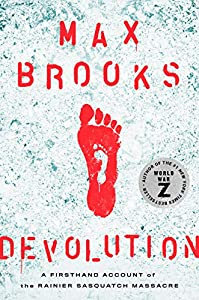 Devolution: A Firsthand Account of the Rainier Sasquatch Massacre (English Edition)