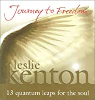 Journey to Freedom: 13 Quantum Leaps for the Soul