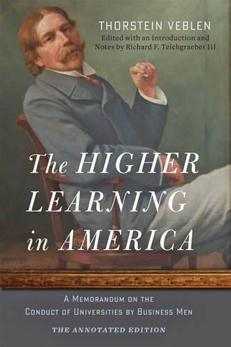 Download The Higher Learning in America: A Memorandum on the Conduct of Universities by Business Men 1421416778