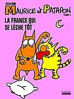Maurice et Patapon Tome 3. La France qui se lèche tôt