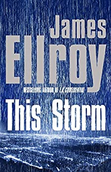This Storm by [Ellroy, James]