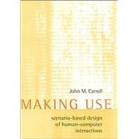 Making Use: Scenario-Based Design of Human-Computer Interact…