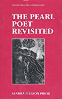 The Pearl Poet Revisited (Twayne's English Authors Series)