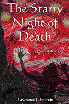 The Starry Night of Death (The Danny Ryle Mysteries Book 3) by [Epstein, Lawrence J.]