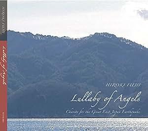 Hiroki Fujii/フジイヒロキ「Lullaby of Angels」 Charity for the Great East Japan Earthquake