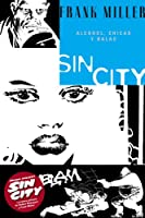 Sin City 6 Alcohol, chicas y balas/ Booze, Broad & Bullets