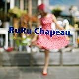 RuRu Chapeau