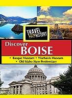 Travel Thru History Discover Boise, Idaho [DVD]