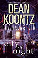 City of Night (Dean Koontz's Frankenstein)