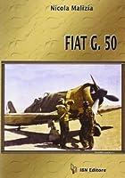 Fiat G.50: The History of a Regia Aeronautica Fighter (Aviolibri Records)
