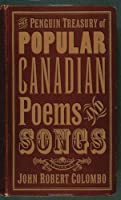 The Penguin treasury of popular Canadian poems and songs