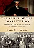 The Spirit of the Constitution: John Marshall and the 200-year Odyssey of Mcculloch V. Maryland 画像