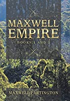 Maxwell Empire: Books One and Two
