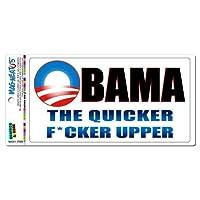 Obama The Quicker F Upper - Funny Anti Obama Government MAG-NEATO'S(TM) Car/Refrigerator Magnet