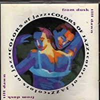 Colors of Jazz: From Dusk Till Dawn