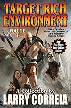 Target Rich Environment, Volume 2 by [Correia, Larry]