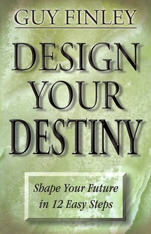 Download Design Your Destiny: Shape Your Future in 12 Easy Steps 1567182828