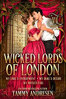 Wicked Lords of London: Books 4-6 by [Andresen, Tammy]