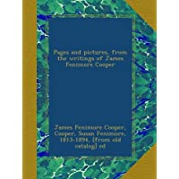 Pages and pictures, from the writings of James Fenimore Cooper