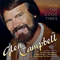 For The Good Times by Glen Campbell