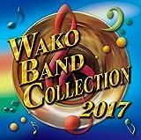 WAKO BAND COLLECTION 2017 (ワコーバンドコレクション2017)