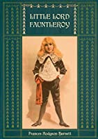 Little Lord Fauntleroy: Unabridged and Illustrated: With numerous Illustrations by Reginald Birch