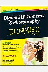 Digital SLR Cameras & Photography For Dummies Kindle Edition