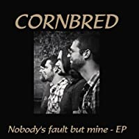 Nobody's Fault But Mine-Ep