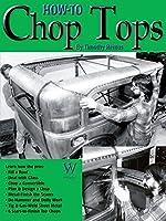 How to Chop Tops (Old Skool Skills)