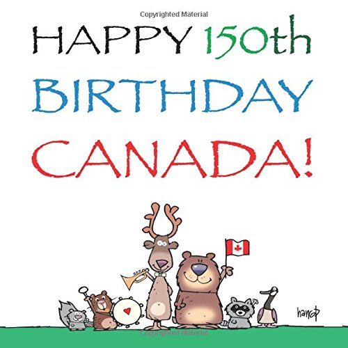 Happy 150th Birthday, Canada!: The Birthday Party (Canada's Birthday)