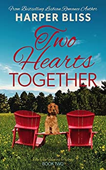 Two Hearts Together (Two Hearts Trilogy Book 2) by [Bliss, Harper]