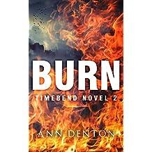 Burn (TimeBend Book 2)
