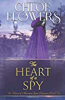The Heart Of A Spy: An American Historical Adventure Romance (The Hearts Of Adventure Sweet Romance)
